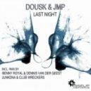 Dousk, JMP - Last Night (Benny Royal & Dennis Van Der Geest Remix)
