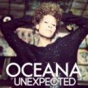 Oceana - Unexpected (CJ Stone Remix)