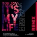 Bon Jovi - It's My Life (DJ Denis Shmelev & DJ Egor Slim Remix)