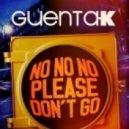 Guenta K - No No No (Please Don't Go) (Bomb'n Amato Remix)