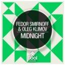 Fedor Smirnoff, Oleg Klimov -  Midnight (Original mix)