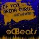 De Vox - Arena Guru (Paul Cue Remix)