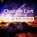 Chadash Cort feat. Iossa - Top Of The World  (Dreamer Tunez Remix)