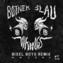 Botnek & 3LAU - - Vikings (Bixel Boys Remix)