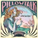 PillowTalk - If I Try (Original mix)