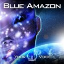 Blue Amazon - Your Voice (Tech Stomping Mix)