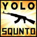 Squnto  - Yolo Gun (Original mix)