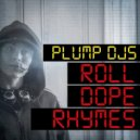 Plump DJs - Roll Dope Rhymes (Original mix)