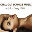 Saint Tropez Radio Lounge Chillout Music Club - Sexy Chillout Radio Music (Original mix)