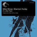 Mike Shiver, Shannon Hurley - A Little Rain  (Allen & Envy Remix)