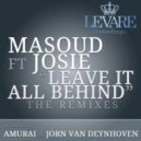 Masoud feat. Josie - Leave It All Behind (Amurai Remix)