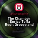 Lenny Kravitz - The Chamber (Enrico Toffa Redit Groove and Bass)