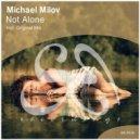 Michael Milov - Not Alone  (Original Mix)