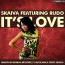 Skaiva, Rudo Nyoni - It's Love (Original Mix)