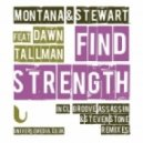 Montana & Stewart Feat. Dawn Tallman - Find Strength (Steven Stone Remix)