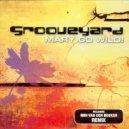 Grooveyard - Mary Go Wild! (Ron Van Den Beuken Edit)