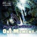 Patrice Milan - One Moment (Freigeist Remix)