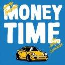 Sammy Bananas feat. Antony & Cleopatra - Money Time  (Radio Edit)