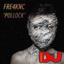 Fre4knc - Pollock (Original mix)