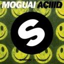 Moguai - ACIIID (Henry Himself Bootleg)