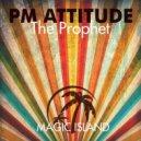 PM AttitudE - The Prophet (Original Mix)