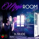 X-Trude - Magic Room (Original Mix)