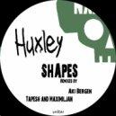 Huxley - Shapes (Original Mix)