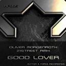 Oliver Morgenroth - Good Lover  (21street Remix)