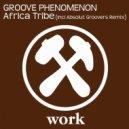 Groove Phenomenon - Africa Tribe (Original Remix)