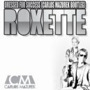 Roxette - Dressed For Success (Carlos Mazurek Bootleg)