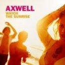 Axwell - Watch The Sunsrise (Deepjack & Alphatone Remix)