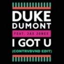 Duke Dumont  - Got You (Contrvbvnd Edit)