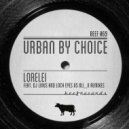Urban By Choice - Lorelei (Original Mix)