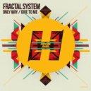 Fractal System - Give To Me (Original Mix)