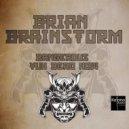 Brian Brainstorm - Yuh Dead Now (Original mix)