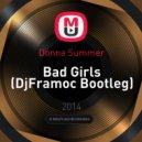 Donna Summer - Bad Girls (DjFramoc Bootleg 2k14)