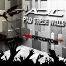 ADL - Pad These Walls (Original Mix)
