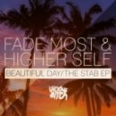 Higher Self, Fade Most - The Stab (Original Mix)