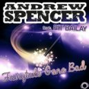 Andrew Spencer feat. Pit Bailay - Fairytale Gone Bad (Xam Sato Remix)