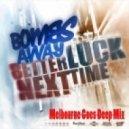 Bombs Away - Better Luck Next Time (Melbourne Goes Deep Mix)
