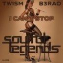 Twism, B3RAO - I Can't Stop (Original Mix)