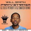 Will Smith  - Party Starter (Dj Oleg Petroff & Dj Snatch Remix)