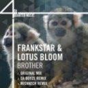 FrankStar & Lotus Bloom - Brother (Original Mix)