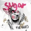 Five Knives - Sugar (Oliver Twizt Main)