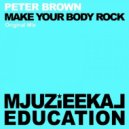 Peter Brown -  Make My Body Rock (Original mix)