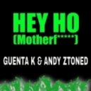 Guenta K & Andy Ztoned - Hey Ho (Motherf.....) (Club Mix)