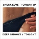Chuck Love - Tonight Won't Stop (Chuck Loves 2005 Edit)