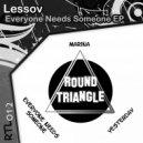 Lessov - Everyone Needs Someone (Original Mix)