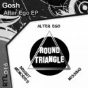 Gosh - Alter Ego (Original Mix)