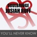 Soulbridge feat. Josiah Ruff - You'll Never Know (Original Mix)